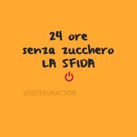 24 ORE SENZA ZUCCHERO E SENZA DOLCI. LA SFIDA